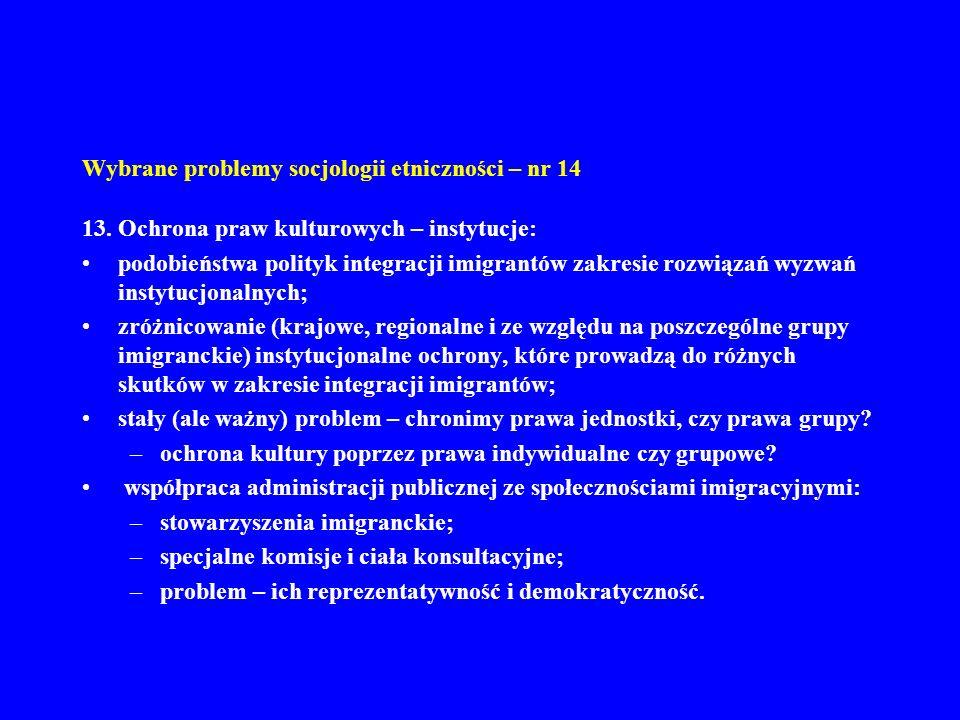 Wybrane problemy socjologii etniczności – nr 14 13. Ochrona praw kulturowych – instytucje: podobieństwa polityk integracji imigrantów zakresie rozwiąz