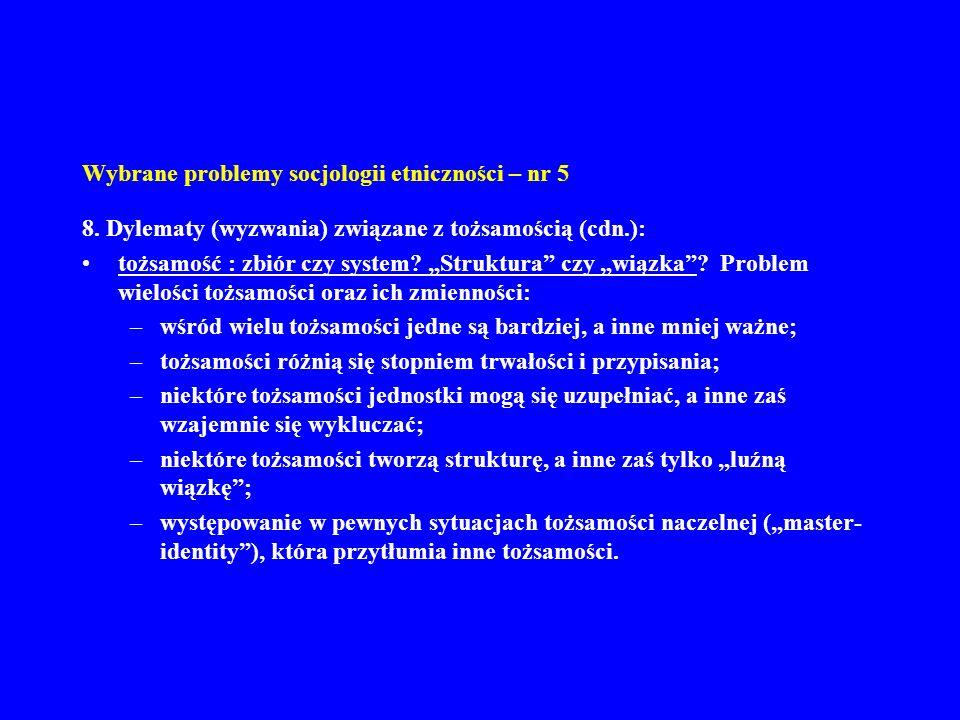 Wybrane problemy socjologii etniczności – nr 5 9.Etnocentryzm: William Graham Sumner w 1906 r.