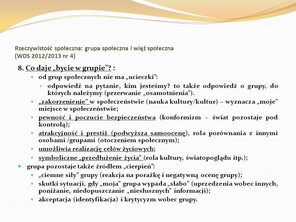 Rzeczywistość społeczna: grupa społeczna i więź społeczna (WDS 2012/2013 nr 4) 8. Co daje bycie w grupie? : od grup społecznych nie ma ucieczki: odpow