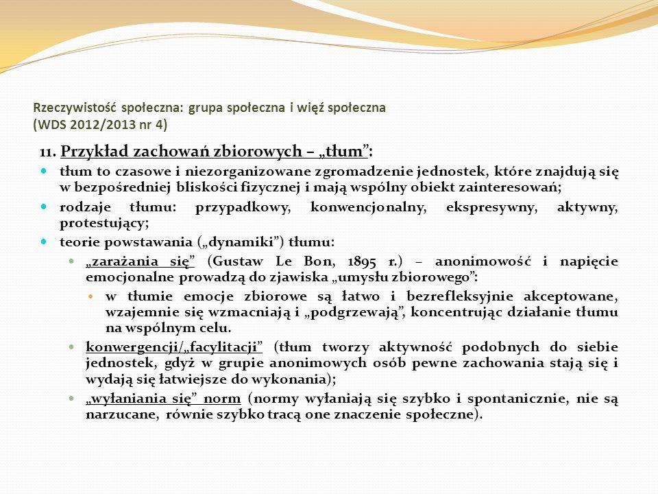 Rzeczywistość społeczna: grupa społeczna i więź społeczna (WDS 2012/2013 nr 4) 11. Przykład zachowań zbiorowych – tłum: tłum to czasowe i niezorganizo