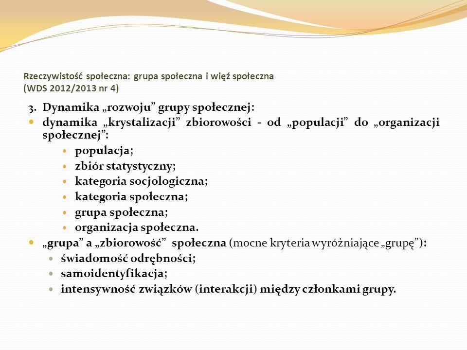 Rzeczywistość społeczna: grupa społeczna i więź społeczna (WDS 2012/2013 nr 4) 3. Dynamika rozwoju grupy społecznej: dynamika krystalizacji zbiorowośc