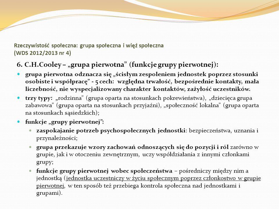 Rzeczywistość społeczna: grupa społeczna i więź społeczna (WDS 2012/2013 nr 4) 6. C.H.Cooley – grupa pierwotna (funkcje grupy pierwotnej): grupa pierw