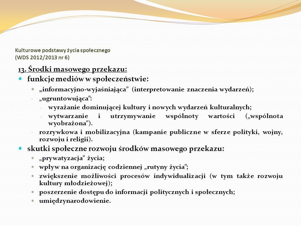 Kulturowe podstawy życia społecznego (WDS 2012/2013 nr 6) 13. Środki masowego przekazu: funkcje mediów w społeczeństwie: informacyjno-wyjaśniająca (in