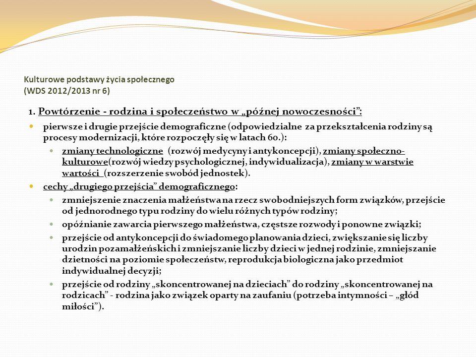 Kulturowe podstawy życia społecznego (WDS 2012/2013 nr 6) 1. Powtórzenie - rodzina i społeczeństwo w późnej nowoczesności: pierwsze i drugie przejście