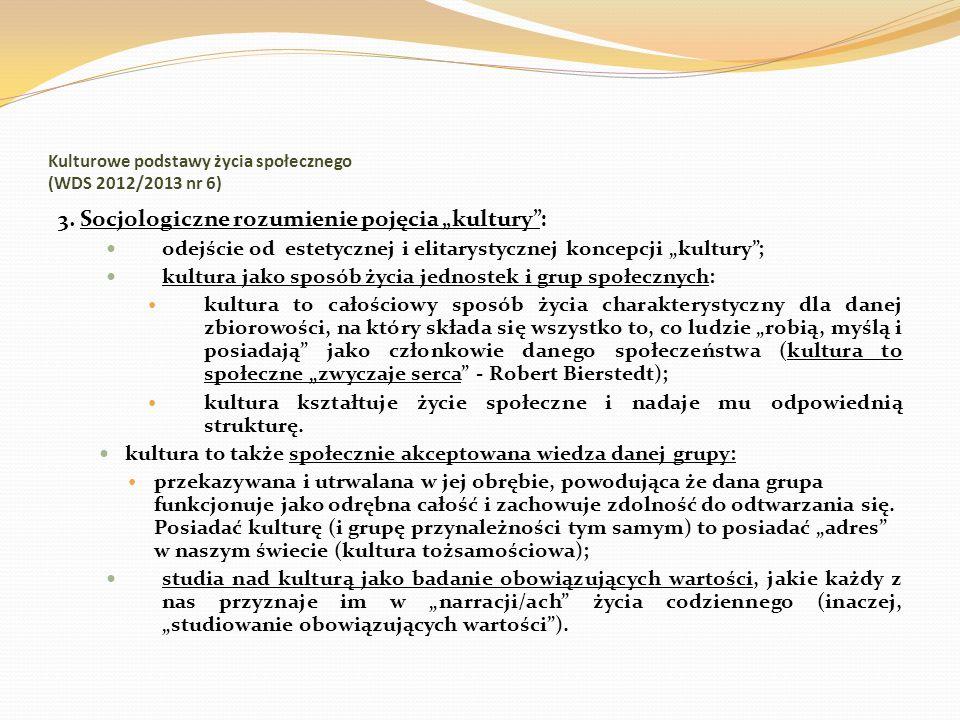 Kulturowe podstawy życia społecznego (WDS 2012/2013 nr 6) 3. Socjologiczne rozumienie pojęcia kultury: odejście od estetycznej i elitarystycznej konce