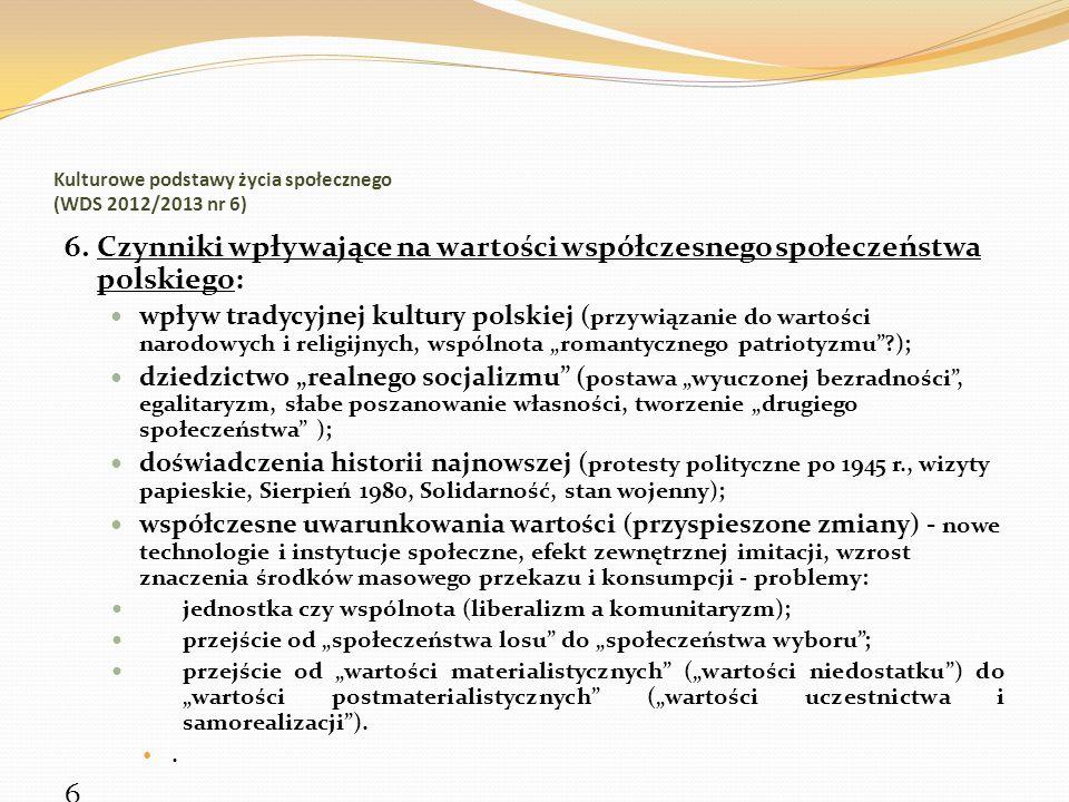 Kulturowe podstawy życia społecznego (WDS 2012/2013 nr 6) 6. Czynniki wpływające na wartości współczesnego społeczeństwa polskiego: wpływ tradycyjnej
