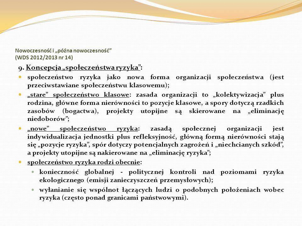 Nowoczesność i późna nowoczesność (WDS 2012/2013 nr 14) 9. Koncepcja społeczeństwa ryzyka: społeczeństwo ryzyka jako nowa forma organizacji społeczeńs