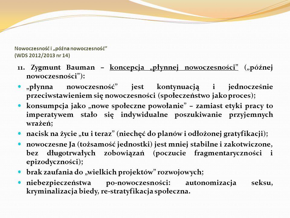 Nowoczesność i późna nowoczesność (WDS 2012/2013 nr 14) 11. Zygmunt Bauman – koncepcja płynnej nowoczesności (późnej nowoczesności): płynna nowoczesno