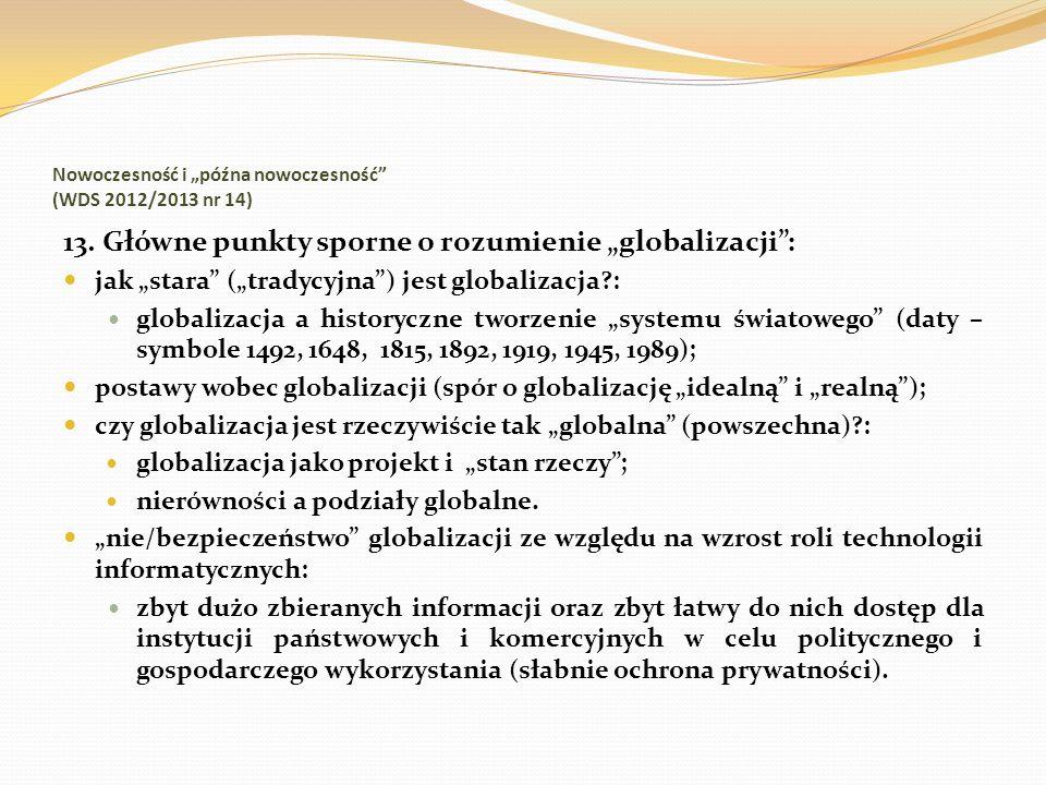 Nowoczesność i późna nowoczesność (WDS 2012/2013 nr 14) 13. Główne punkty sporne o rozumienie globalizacji: jak stara (tradycyjna) jest globalizacja?: