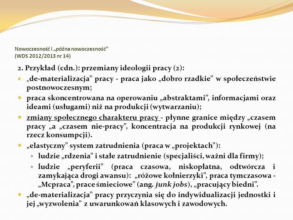 Nowoczesność i późna nowoczesność (WDS 2012/2013 nr 14) 2. Przykład (cdn.): przemiany ideologii pracy (2): de-materializacja pracy - praca jako dobro