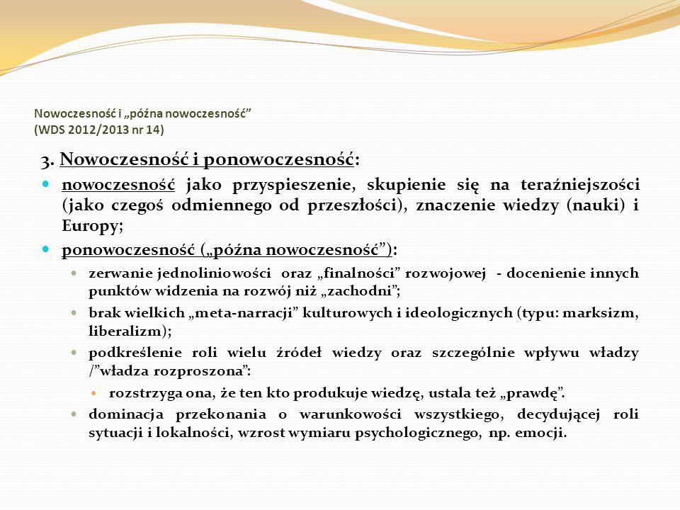 Nowoczesność i późna nowoczesność (WDS 2012/2013 nr 14) 3. Nowoczesność i ponowoczesność: nowoczesność jako przyspieszenie, skupienie się na teraźniej