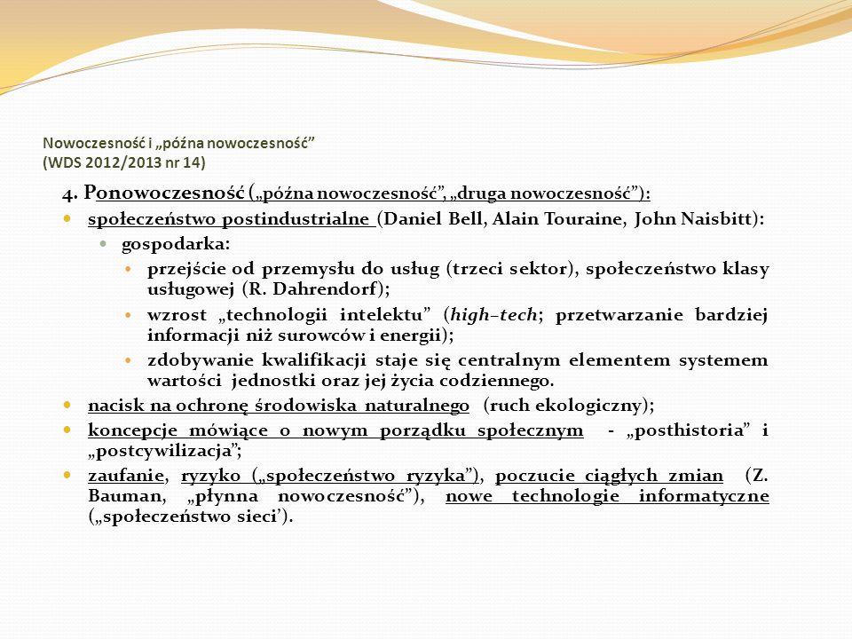 Nowoczesność i późna nowoczesność (WDS 2012/2013 nr 14) 4. Ponowoczesność ( późna nowoczesność, druga nowoczesność): społeczeństwo postindustrialne (D