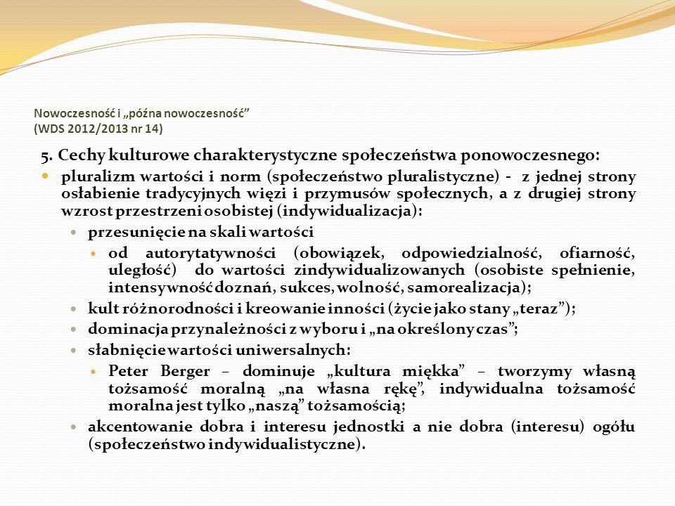 Nowoczesność i późna nowoczesność (WDS 2012/2013 nr 14) 5. Cechy kulturowe charakterystyczne społeczeństwa ponowoczesnego: pluralizm wartości i norm (