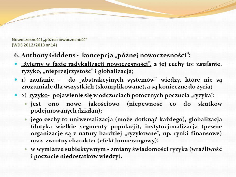 Nowoczesność i późna nowoczesność (WDS 2012/2013 nr 14) 6. Anthony Giddens - koncepcja późnej nowoczesności: żyjemy w fazie radykalizacji nowoczesnośc