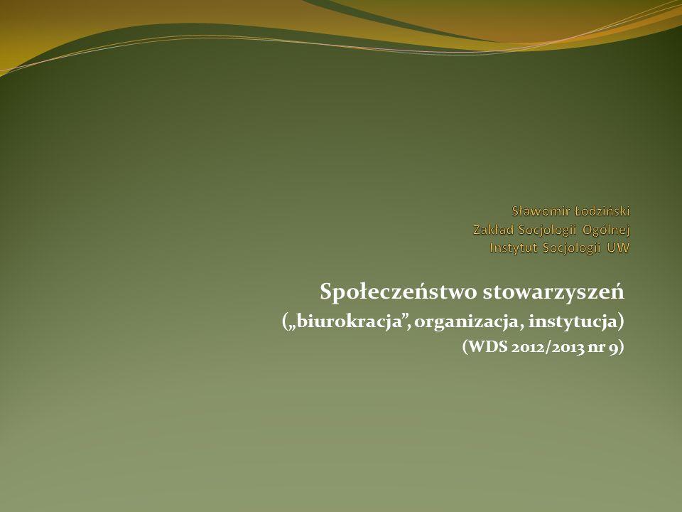Społeczeństwo stowarzyszeń (biurokracja, organizacja, instytucja) (WDS 2012/2013 nr 9)