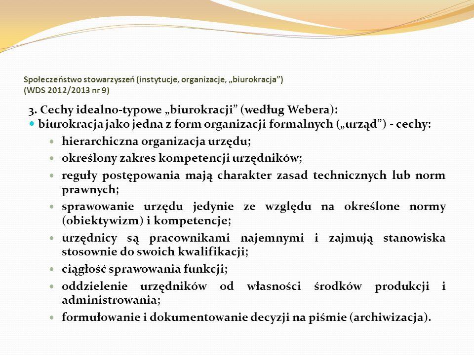 Społeczeństwo stowarzyszeń (instytucje, organizacje, biurokracja) (WDS 2012/2013 nr 9) 3. Cechy idealno-typowe biurokracji (według Webera): biurokracj