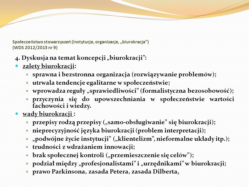 Społeczeństwo stowarzyszeń (instytucje, organizacje, biurokracja) (WDS 2012/2013 nr 9) 4. Dyskusja na temat koncepcji biurokracji: zalety biurokracji: