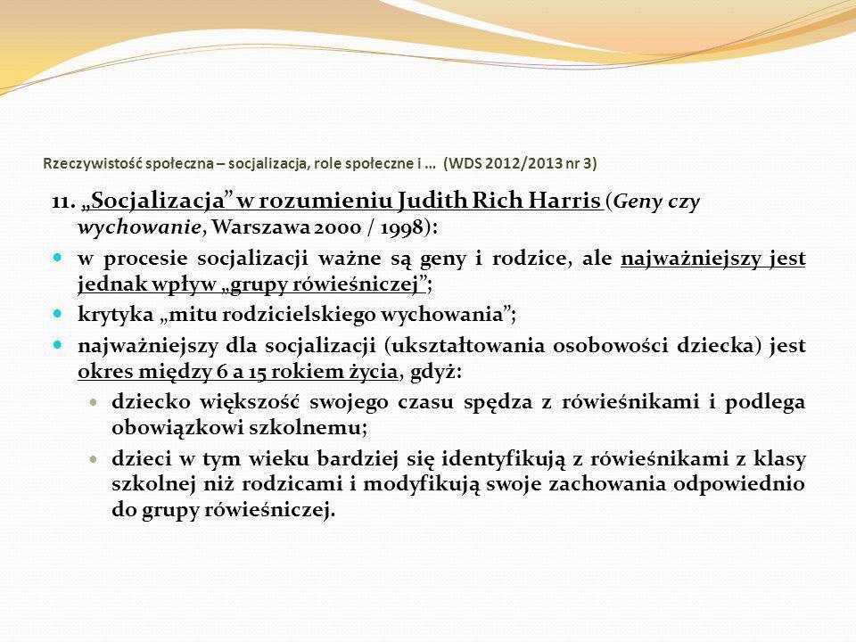 Rzeczywistość społeczna – socjalizacja, role społeczne i … (WDS 2012/2013 nr 3) 11. Socjalizacja w rozumieniu Judith Rich Harris (Geny czy wychowanie,