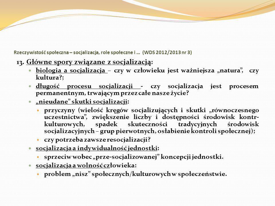 Rzeczywistość społeczna – socjalizacja, role społeczne i … (WDS 2012/2013 nr 3) 13. Główne spory związane z socjalizacją : biologia a socjalizacja – c