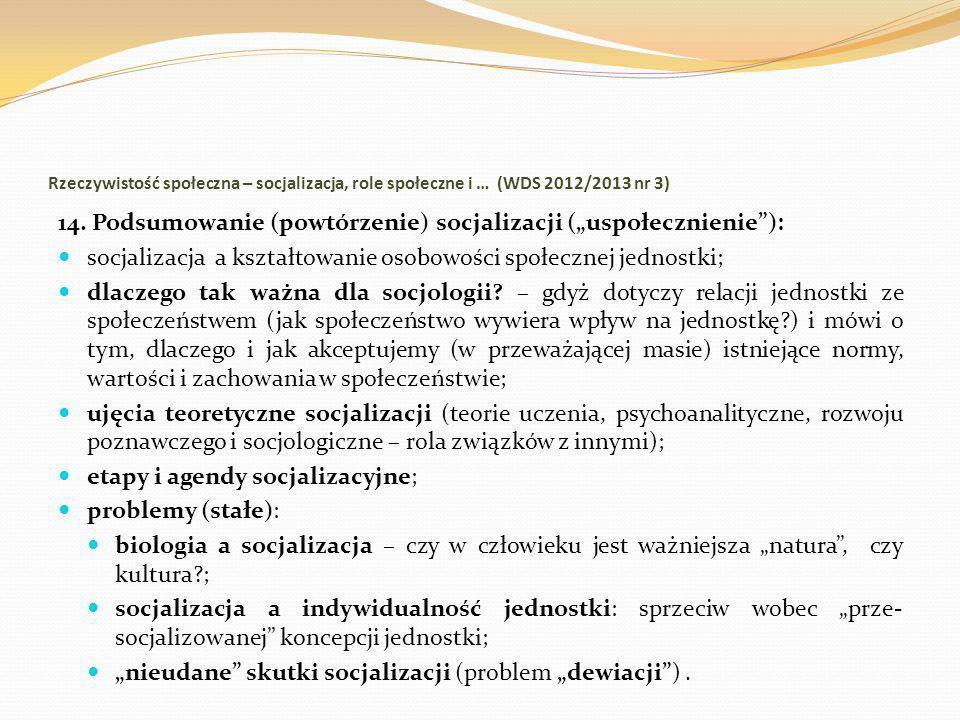 Rzeczywistość społeczna – socjalizacja, role społeczne i … (WDS 2012/2013 nr 3) 14. Podsumowanie (powtórzenie) socjalizacji (uspołecznienie): socjaliz