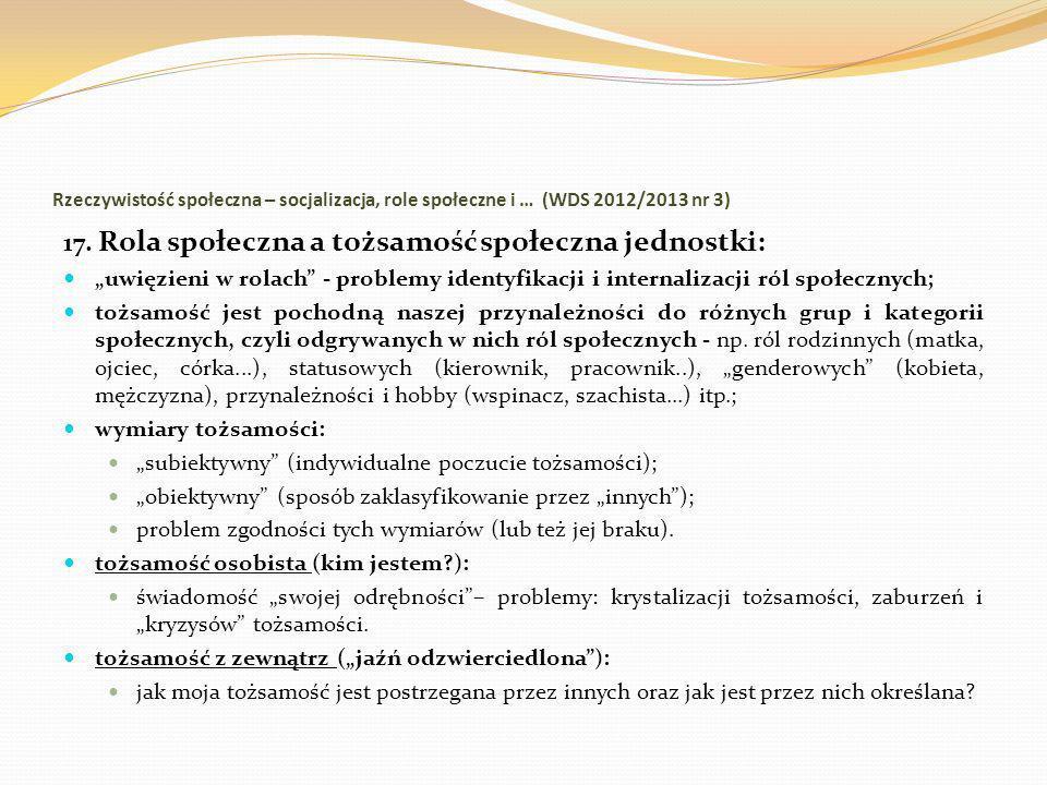 Rzeczywistość społeczna – socjalizacja, role społeczne i … (WDS 2012/2013 nr 3) 17. Rola społeczna a tożsamość społeczna jednostki: uwięzieni w rolach