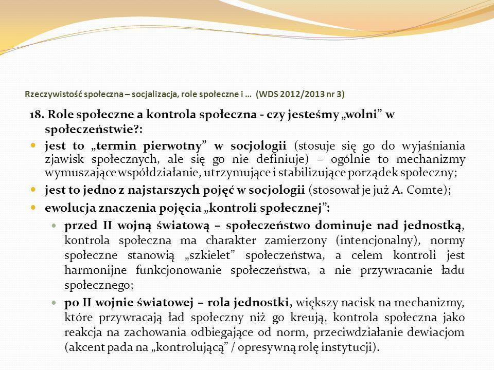 Rzeczywistość społeczna – socjalizacja, role społeczne i … (WDS 2012/2013 nr 3) 18. Role społeczne a kontrola społeczna - czy jesteśmy wolni w społecz