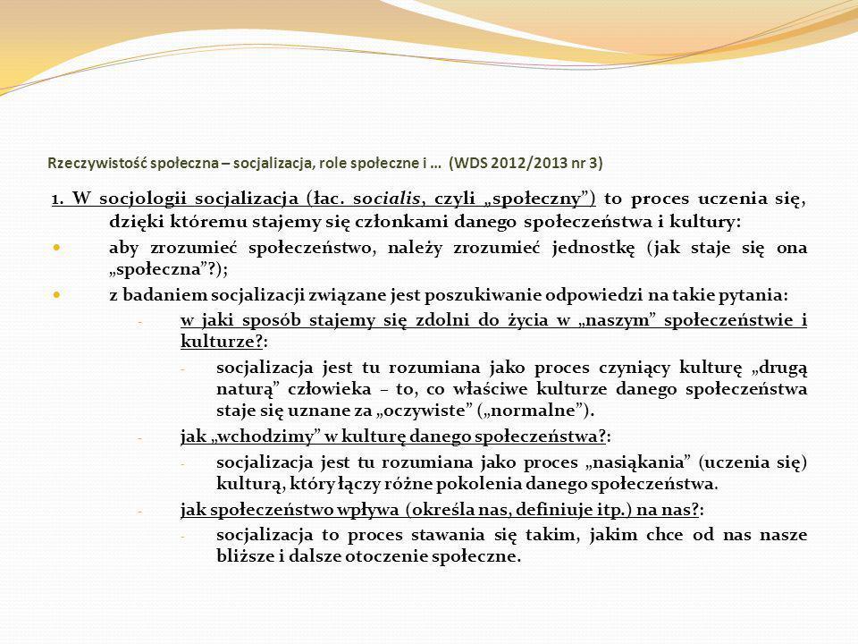 Rzeczywistość społeczna – socjalizacja, role społeczne i … (WDS 2012/2013 nr 3) 2.