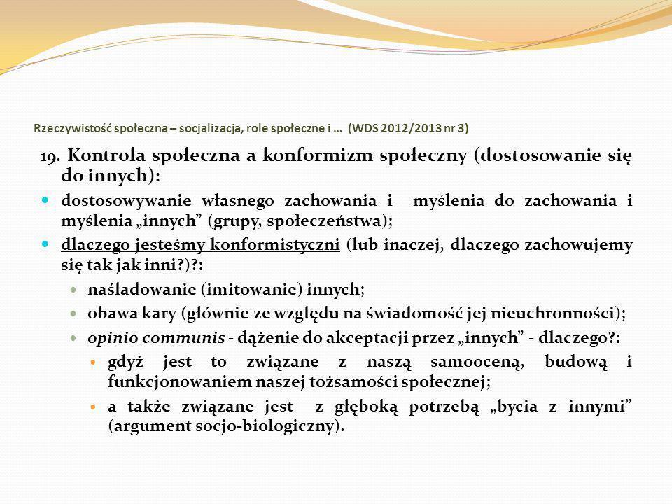 Rzeczywistość społeczna – socjalizacja, role społeczne i … (WDS 2012/2013 nr 3) 19. Kontrola społeczna a konformizm społeczny (dostosowanie się do inn