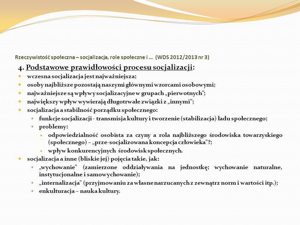 Rzeczywistość społeczna – socjalizacja, role społeczne i … (WDS 2012/2013 nr 3) 4. Podstawowe prawidłowości procesu socjalizacji: wczesna socjalizacja