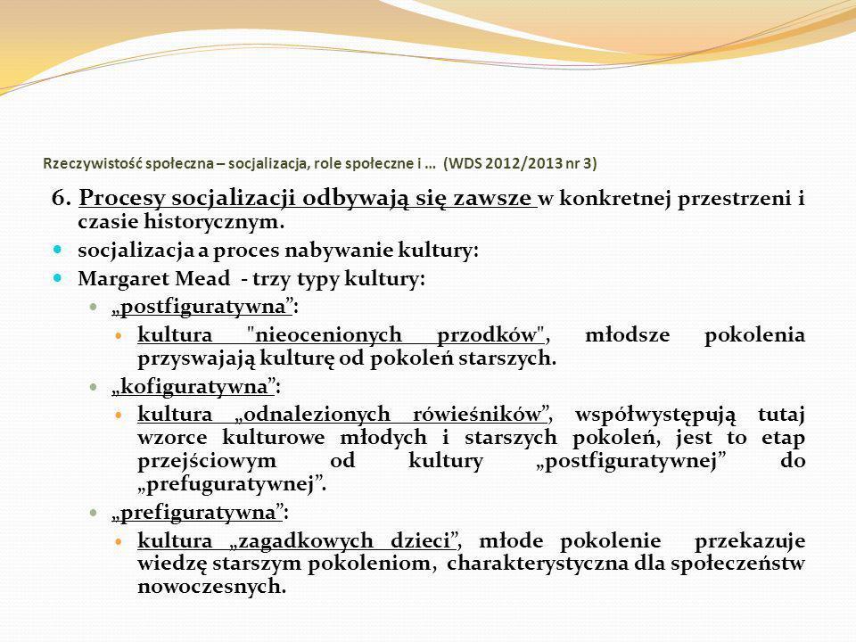 Rzeczywistość społeczna – socjalizacja, role społeczne i … (WDS 2012/2013 nr 3) 6. Procesy socjalizacji odbywają się zawsze w konkretnej przestrzeni i