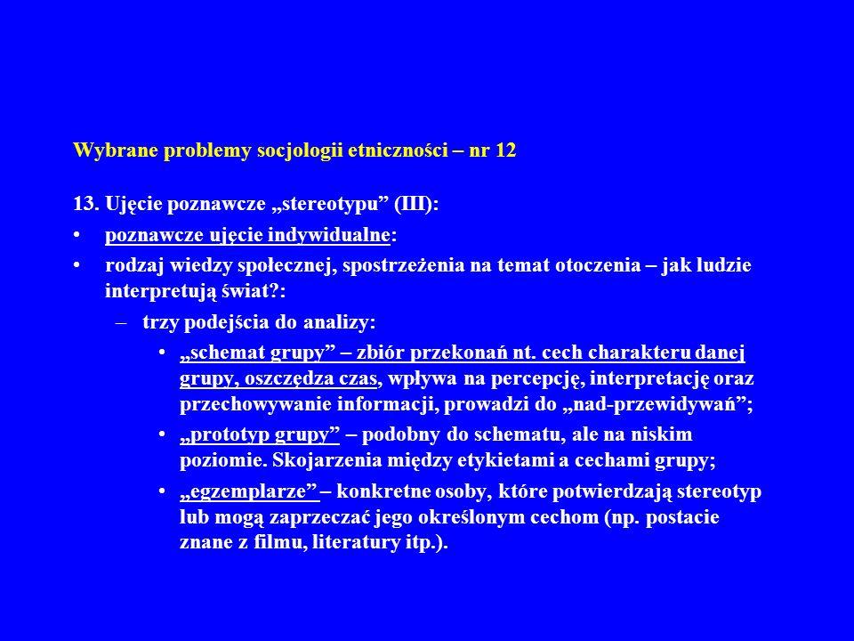 Wybrane problemy socjologii etniczności – nr 12 13. Ujęcie poznawcze stereotypu (III): poznawcze ujęcie indywidualne: rodzaj wiedzy społecznej, spostr