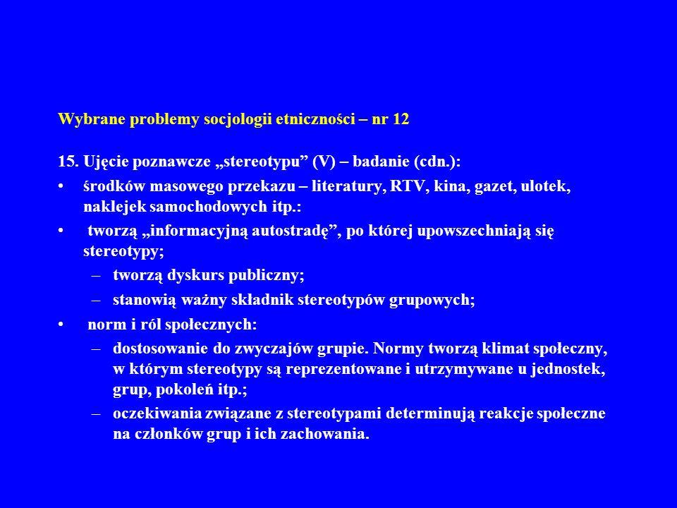 Wybrane problemy socjologii etniczności – nr 12 15. Ujęcie poznawcze stereotypu (V) – badanie (cdn.): środków masowego przekazu – literatury, RTV, kin