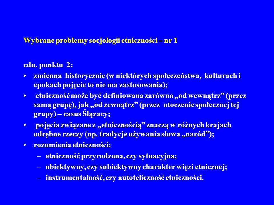 Wybrane problemy socjologii etniczności – nr 1 cdn. punktu 2: zmienna historycznie (w niektórych społeczeństwa, kulturach i epokach pojęcie to nie ma