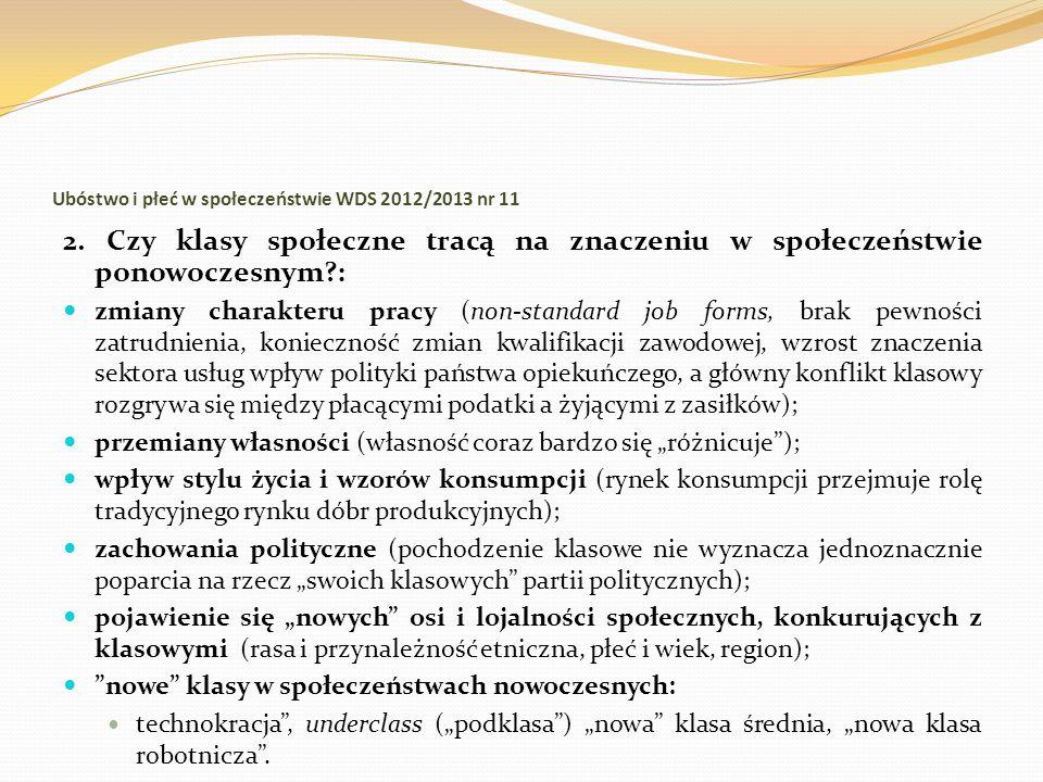 Ubóstwo i płeć w społeczeństwie WDS 2012/2013 nr 11 2. Czy klasy społeczne tracą na znaczeniu w społeczeństwie ponowoczesnym?: zmiany charakteru pracy
