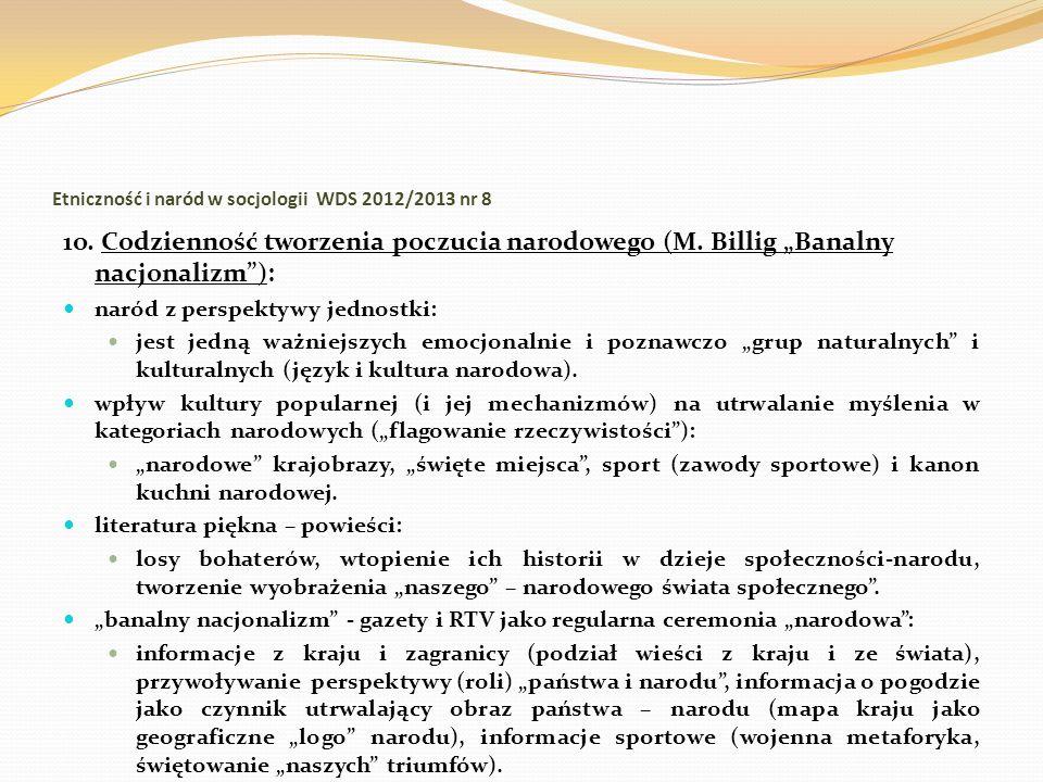 Etniczność i naród w socjologii WDS 2012/2013 nr 8 1o. Codzienność tworzenia poczucia narodowego (M. Billig Banalny nacjonalizm): naród z perspektywy