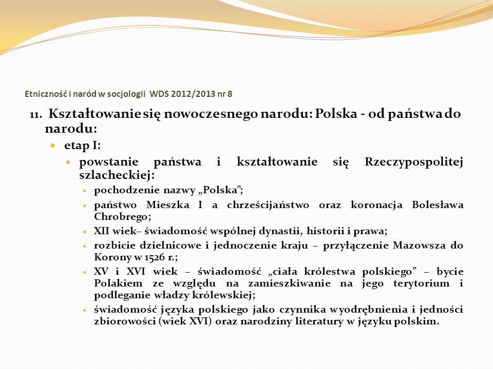 Etniczność i naród w socjologii WDS 2012/2013 nr 8 11. Kształtowanie się nowoczesnego narodu: Polska - od państwa do narodu: etap I: powstanie państwa