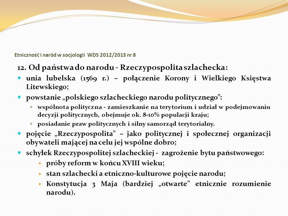 Etniczność i naród w socjologii WDS 2012/2013 nr 8 12. Od państwa do narodu - Rzeczypospolita szlachecka: unia lubelska (1569 r.) – połączenie Korony