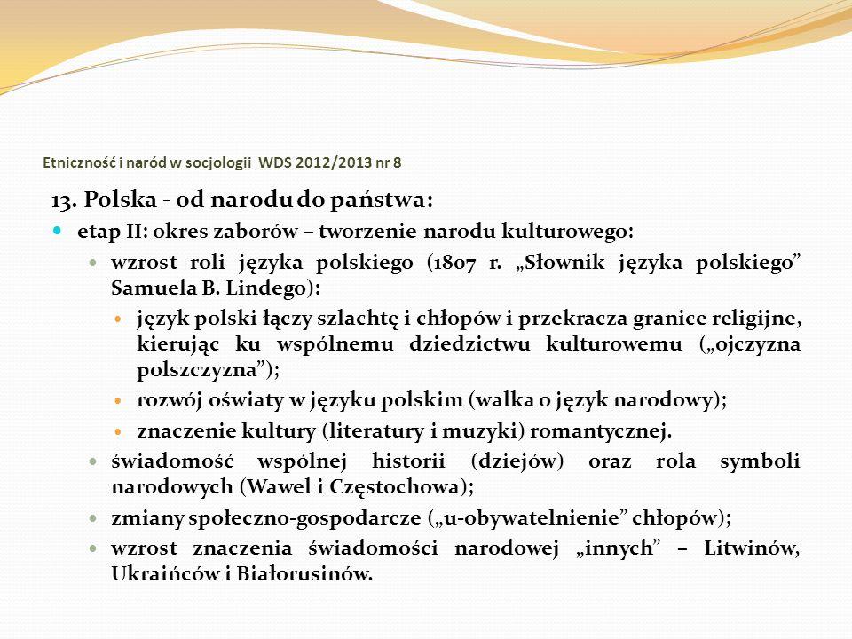 Etniczność i naród w socjologii WDS 2012/2013 nr 8 13. Polska - od narodu do państwa: etap II: okres zaborów – tworzenie narodu kulturowego: wzrost ro
