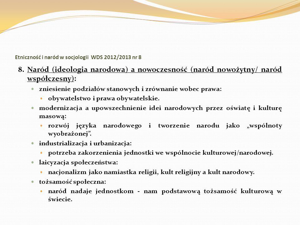 Etniczność i naród w socjologii WDS 2012/2013 nr 8 8. Naród (ideologia narodowa) a nowoczesność (naród nowożytny/ naród współczesny): zniesienie podzi