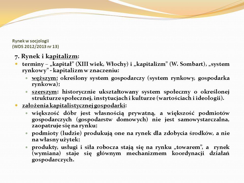 Rynek w socjologii (WDS 2012/2013 nr 13) 7. Rynek i kapitalizm : terminy – kapitał (XIII wiek, Włochy) i kapitalizm (W. Sombart), system rynkowy - kap