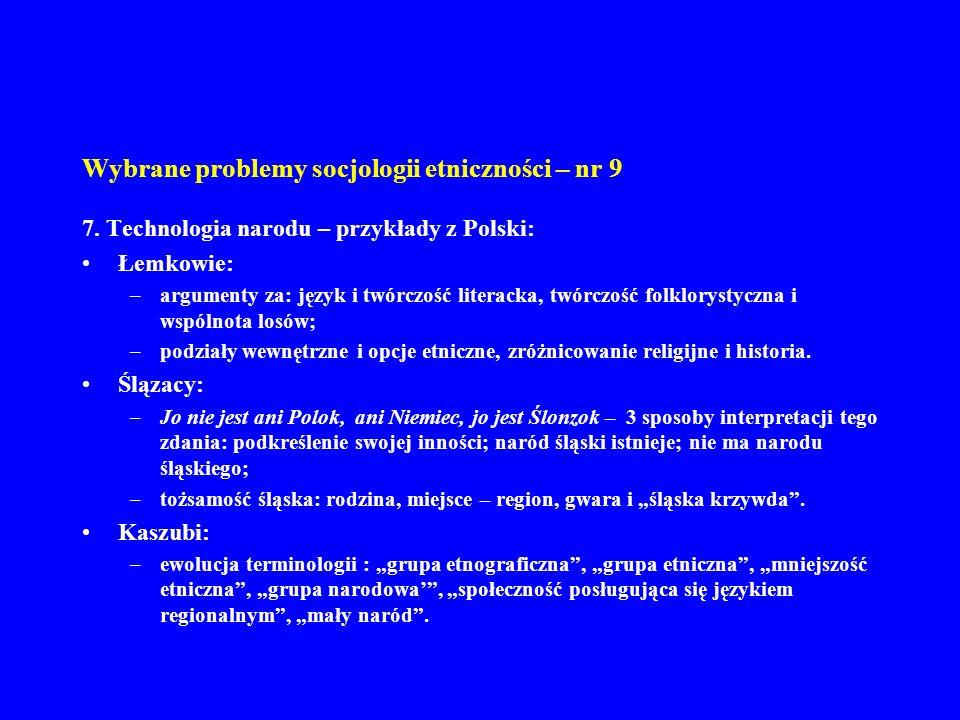 Wybrane problemy socjologii etniczności – nr 9 7. Technologia narodu – przykłady z Polski: Łemkowie: –argumenty za: język i twórczość literacka, twórc