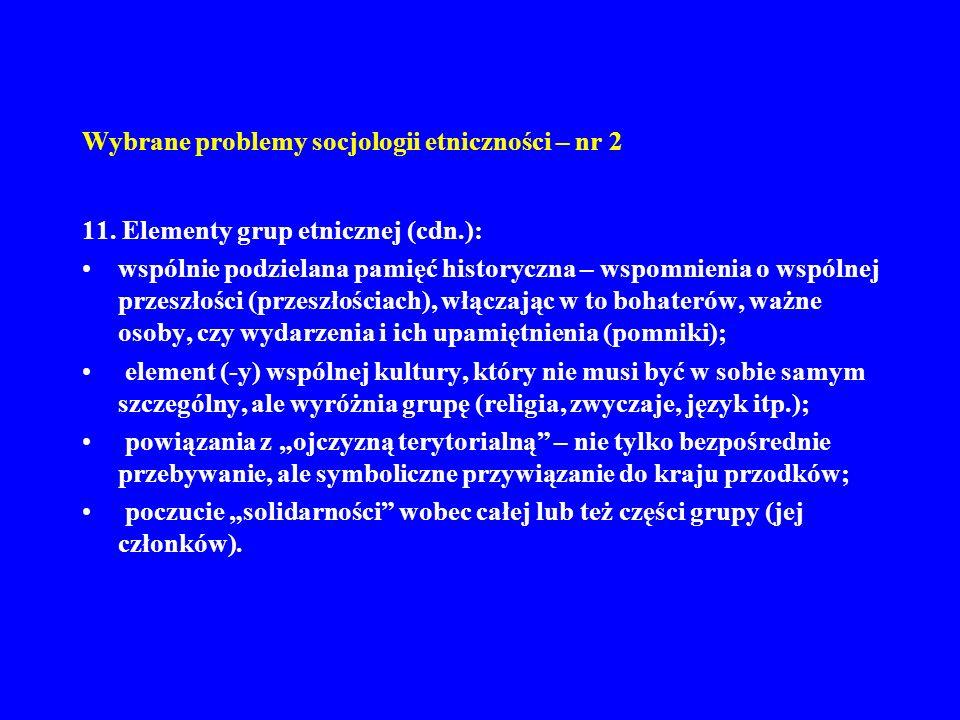 Wybrane problemy socjologii etniczności – nr 2 11. Elementy grup etnicznej (cdn.): wspólnie podzielana pamięć historyczna – wspomnienia o wspólnej prz