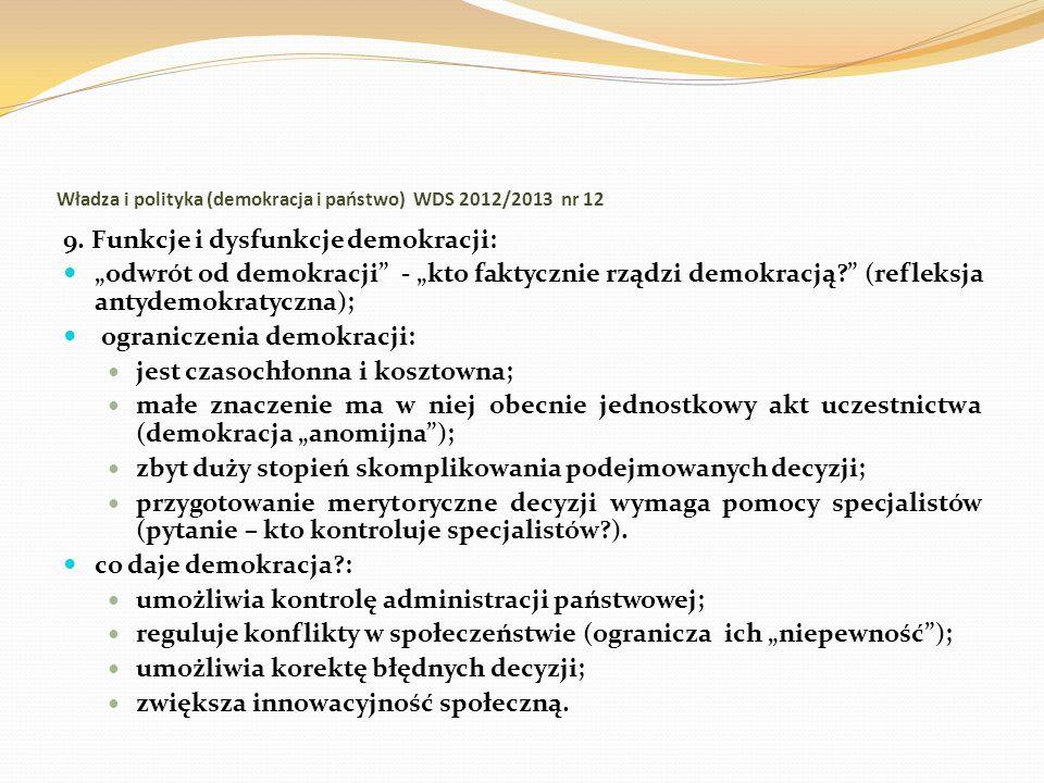Władza i polityka (demokracja i państwo) WDS 2012/2013 nr 12 9. Funkcje i dysfunkcje demokracji: odwrót od demokracji - kto faktycznie rządzi demokrac