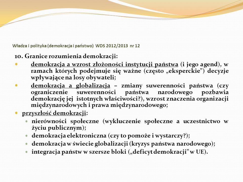 Władza i polityka (demokracja i państwo) WDS 2012/2013 nr 12 10. G ranice rozumienia demokracji: demokracja a wzrost złożoności instytucji państwa (i