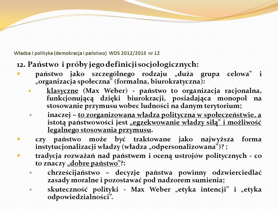Władza i polityka (demokracja i państwo) WDS 2012/2013 nr 12 12. Państwo i próby jego definicji socjologicznych: państwo jako szczególnego rodzaju duż