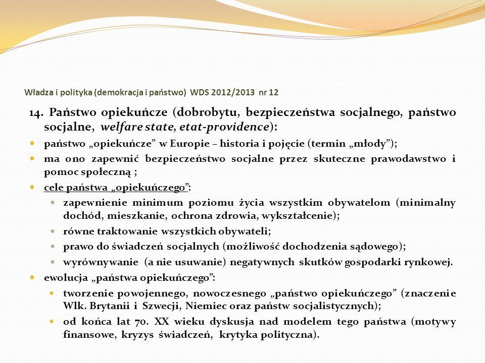 Władza i polityka (demokracja i państwo) WDS 2012/2013 nr 12 14. Państwo opiekuńcze (dobrobytu, bezpieczeństwa socjalnego, państwo socjalne, welfare s