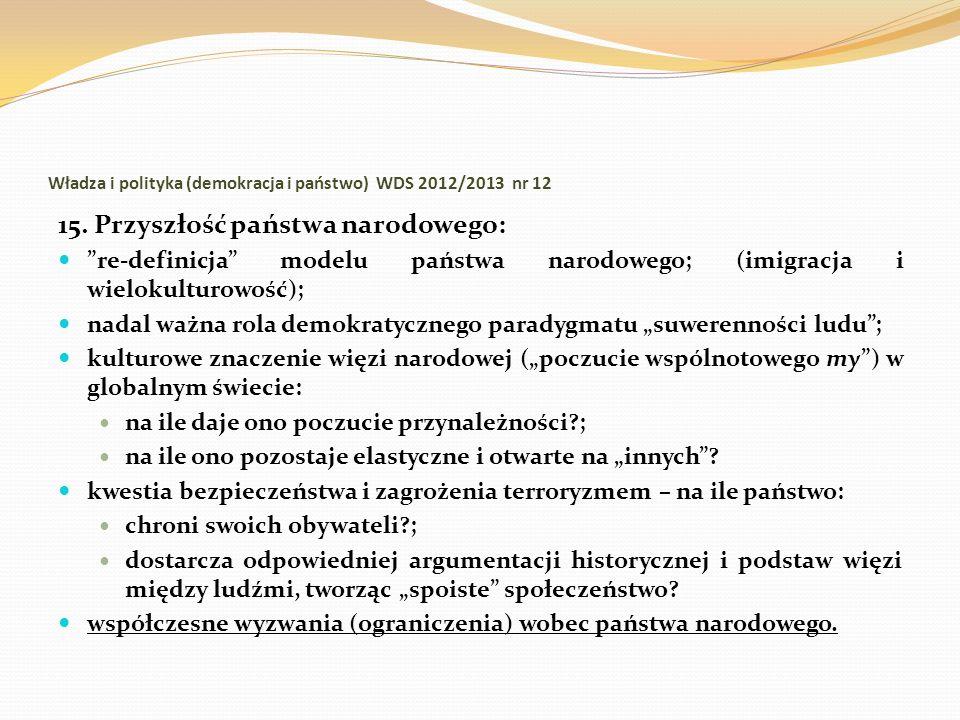 Władza i polityka (demokracja i państwo) WDS 2012/2013 nr 12 15. Przyszłość państwa narodowego: re-definicja modelu państwa narodowego; (imigracja i w
