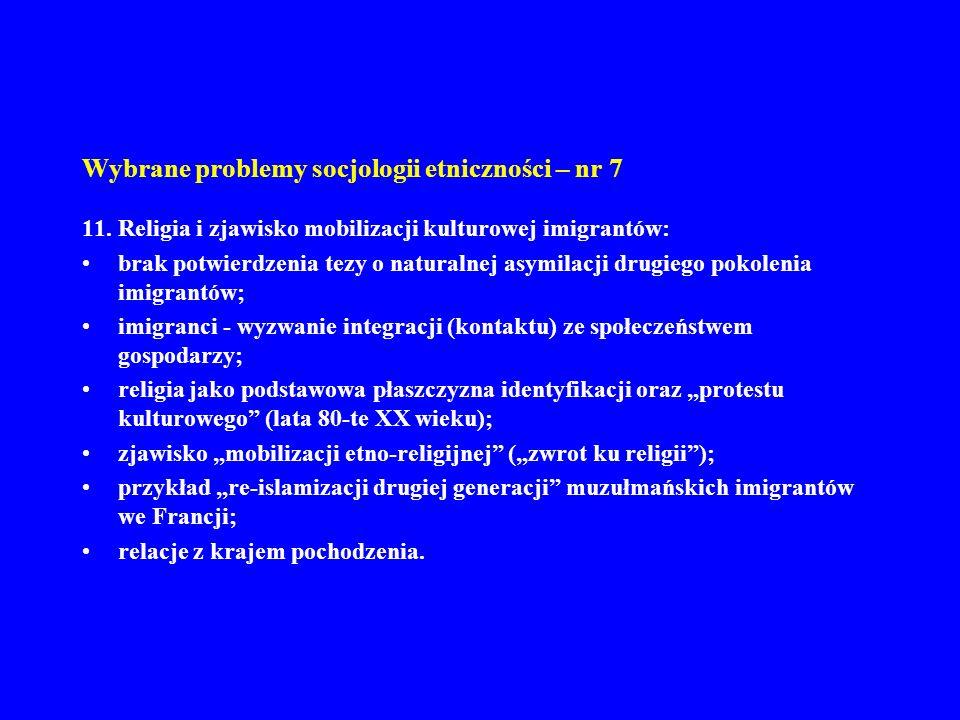 Wybrane problemy socjologii etniczności – nr 7 11. Religia i zjawisko mobilizacji kulturowej imigrantów: brak potwierdzenia tezy o naturalnej asymilac