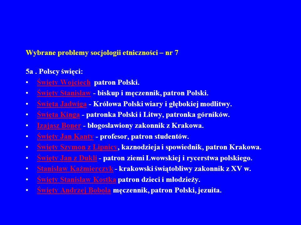 Wybrane problemy socjologii etniczności – nr 7 5a. Polscy święci: Święty Wojciech patron Polski.Święty Wojciech Święty Stanisław - biskup i męczennik,