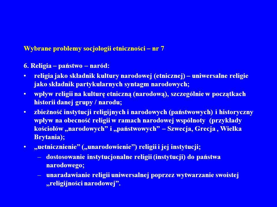 Wybrane problemy socjologii etniczności – nr 7 6. Religia – państwo – naród: religia jako składnik kultury narodowej (etnicznej) – uniwersalne religie